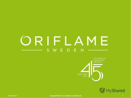 12015-07-23Copyright ©2011 by Oriflame Cosmetics SA.