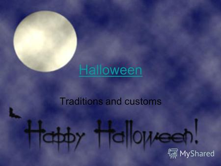 Halloween Traditions and customs Contents From the history Nowadays Symbols Jack-olantern Treats Games Quiz Cards Poems.