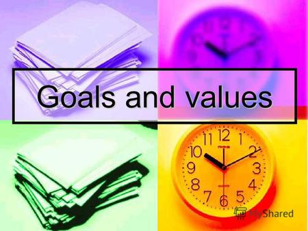Goals and values. What are goals? Goals can be anything you want to achieve in a short period of time or in a long time period. Eg, get better grade,