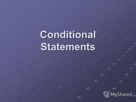 Conditional Statements. Program control statements modify the order of statement execution. Statements in a C program normally executes from top to bottom,