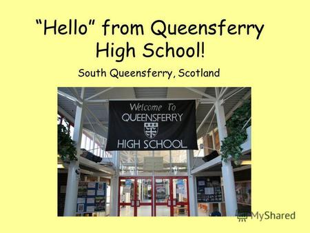 Hello from Queensferry High School! South Queensferry, Scotland.
