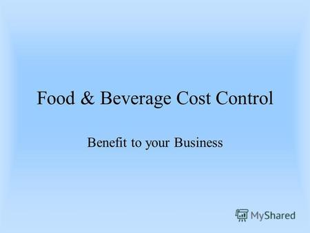 Food & Beverage Cost Control Benefit to your Business.