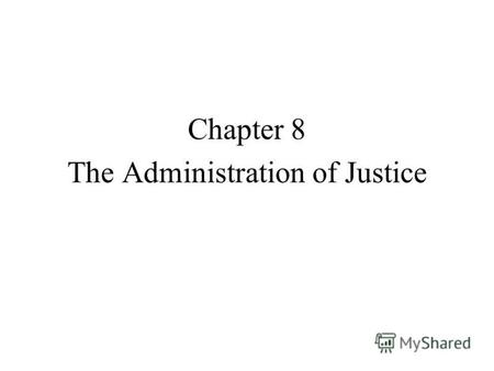 Chapter 8 The Administration of Justice. The American Court Structure The U.S. has a dual court system. dual court One system of state and local courts.
