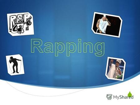 Rapping refers to spoken or chanted rhyming lyrics. The art form can be broken down into different components, as in the book How to Rap where it is.