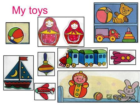 My toys -My name is Neznaika -What is your name? -Where are you from? - I am from Great Britain -Have you got many toys? -Yes, I have got many toys - Have.