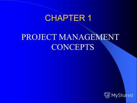 CHAPTER 1 PROJECT MANAGEMENT CONCEPTS. LEARNING OBJECTIVE You will become familiar with: the definition of a project and its attributes; the key constraints.