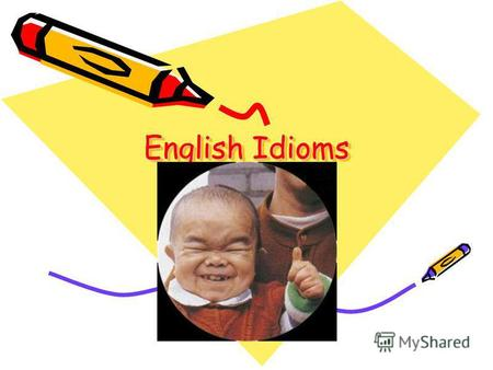 English Idioms. An hour in the morning is worth two in the evening.