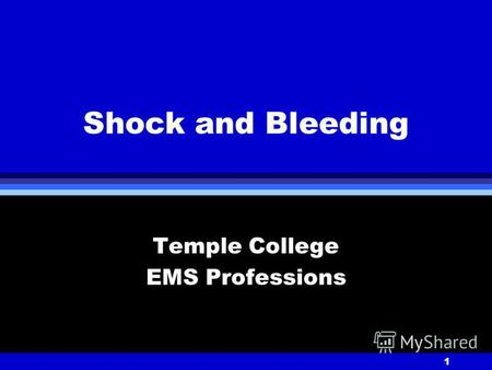 1 Shock and Bleeding Temple College EMS Professions.