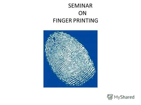 SEMINAR ON FINGER PRINTING. INTRODUCTION:- On the palmar surface of the hands and feet are raised surfaces called friction ridges. Fiction ridge are formed.