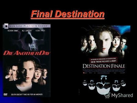Final Destination. The main details The main details The main details The main details Main points of the plot Main points of the plot Main points of.