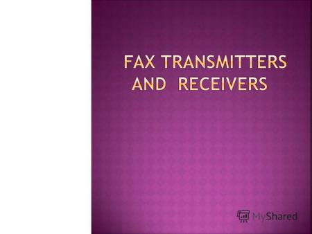 FACSIMILE(commonly called fax) means an exact reproduction and fax transmission provides an exact reproduction of document at the receiving end. Television.