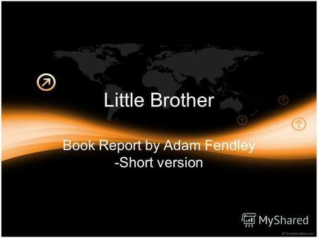 Little Brother Book Report by Adam Fendley -Short version.