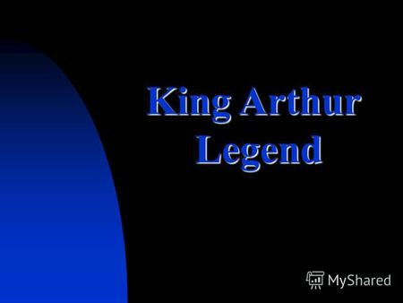 King Arthur Legend Legend. King Arthur Legend and lore surround the life of Arthur, a medieval king of the Britons. According to legend, Arthur was raised.