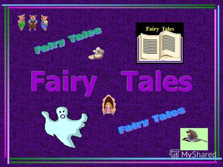 Fairy Tales. BEFORE QUESTIONS What stories do we call fairy tales ? Why? Do you think fairy tales are only for children ? What are the stars ( characters.