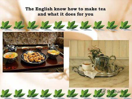 The English know how to make tea and what it does for you.