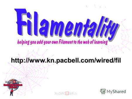 2 Todays Presentation What is Filamentality? Why you might use it? How to use it? How others are using it?