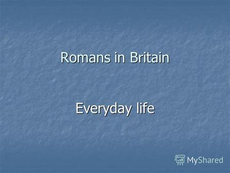 Romans in Britain Everyday life. Most Roman Britons lived in the countryside, so the normal daily round for most people was farming, planting and ploughing,