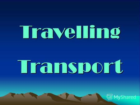 TravellingTransport. [ æ ][ /\ ][ eι ][ ι ] travelbustraintrip travellingluggageplanebusiness trip catchcupchangeticket.