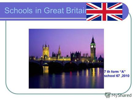 Schools in Great Britain 7 th form A school 67,2010.