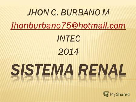 JHON C. BURBANO M jhonburbano75@hotmail.com INTEC 2014.