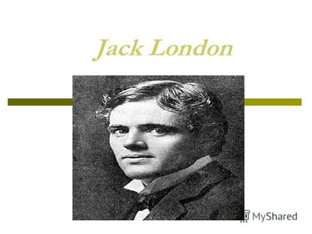 Jack London. Jack London, American writer, best known as author of adventure stories and novels. John Griffith Chaney that was his real name. Jack was.