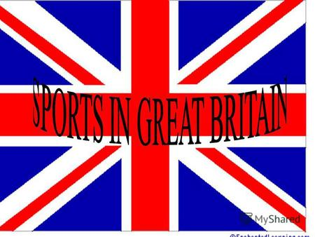 The British like sport very much. They are fond of all kinds of sports. Many sports were invented in Great Britain and then spread throughout the world.