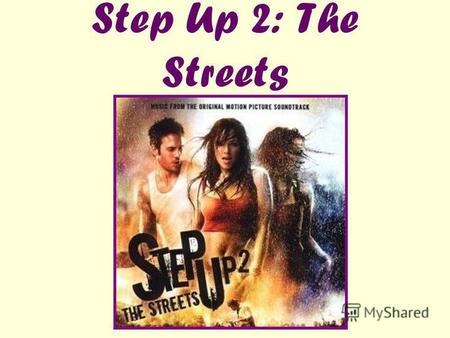 Step Up 2: The Streets. Studio: Touchstone Pictures (Disney) Director: Jon M. Chy Screenwriter: Toni Ann Johnson, Karen Barna Screenwriter: Toni Ann Johnson,