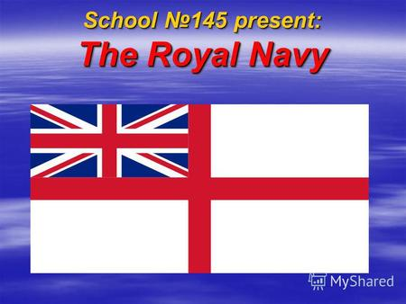 School 145 present: The Royal Navy F lag= q ueen Descent of a flag of Royal Naval Forces in the twilight of day the British seamen gently call Putting.
