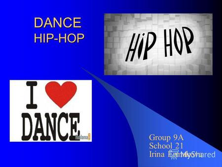DANCE HIP-HOP Group 9A School 21 Irina Ermakova. Locking Locking is the form of dancing art created by Don Campbell in night clubs of Los Angeles in the.