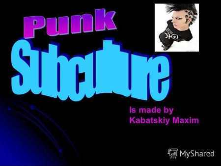 Is made by Kabatskiy Maxim. A young person who dresses in a shocking way to express his or her identity.
