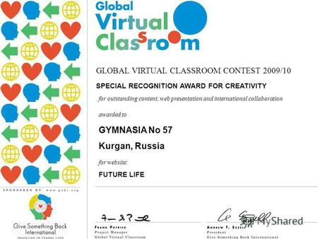 GLOBAL VIRTUAL CLASSROOM CONTEST 2009/10 SPECIAL RECOGNITION AWARD FOR CREATIVITY awarded to GYMNASIA No 57 Kurgan, Russia for outstanding content, web.