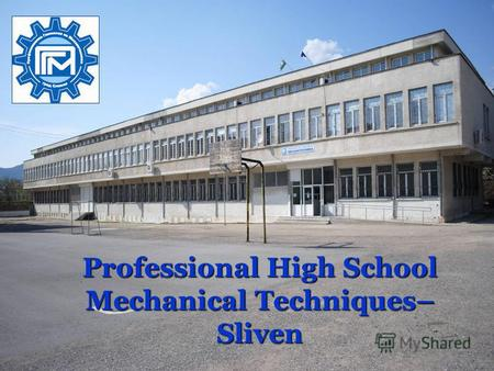 Professional High School Mechanical Techniques– Sliven.