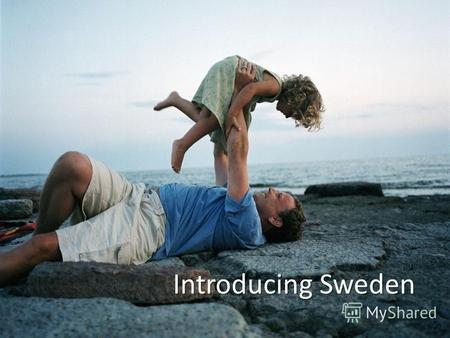 Introducing Sweden. Geography Big country, sparsely populated.