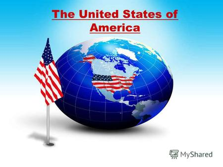 The United States of America. About of USA About of USA The United States of America is a large country. It is the fourth largest country by area, only.
