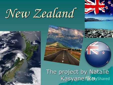 New Zealand The project by Natalie Kasyanenko. A plan: Symbols; Symbols; Geographical position, Geographical position, a map; a map; Population; Population;