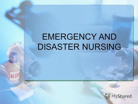 EMERGENCY AND DISASTER NURSING. EMERGENCY CARE Emergency - is a situation which poses an immediate risk to health, life, property or environment. Most.