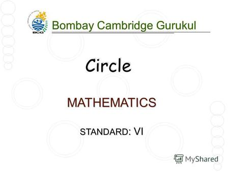 MATHEMATICS STANDARD : VI Bombay Cambridge Gurukul Circle.
