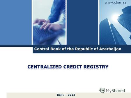 Central Bank of the Republic of Azerbaijan www.cbar.az Baku – 2012.