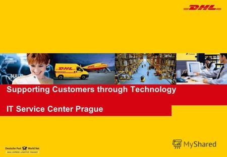 Supporting Customers through Technology IT Service Center Prague.