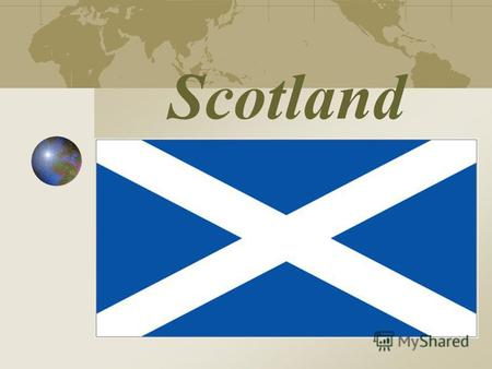 Scotland The Map of Scotland A Few Facts About Scotland Scotland is a part of the United Kingdom. The capital of Scotland is Edinburgh. The language spoken.