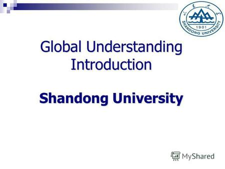 Global Understanding Introduction Shandong University.
