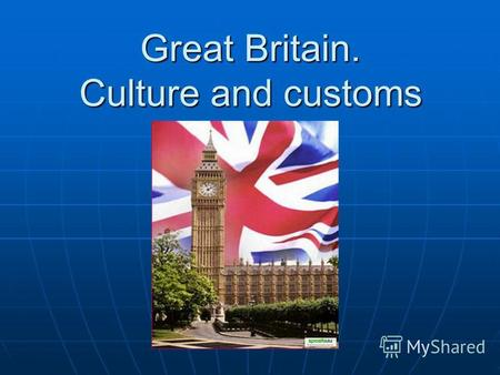 Great Britain. Culture and customs. CONTINENTS AND COUNTRIES.