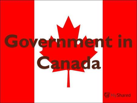 Government in Canada. The Constitution of Canada divided the responsibilities of the Government into federal and provincial jurisdictions. It also provided.