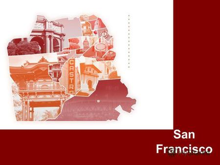 San Francisco. City and County of San Francisco Flag of San Francisco Seal Nicknames: The City by the Bay Fog City.