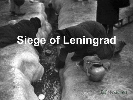 Siege of Leningrad. The Siege of Leningrad, also known as The Leningrad Blockade was a prolonged military operation by the Axis powers to capture Leningrad.