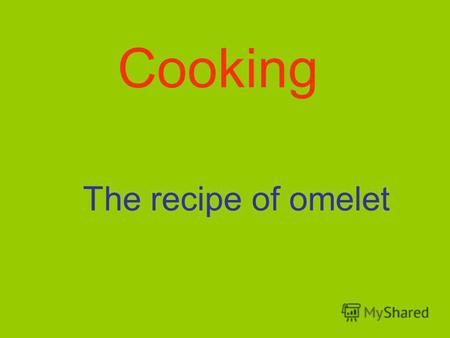 Cooking The recipe of omelet. A bowl a fork a knife a spoon.