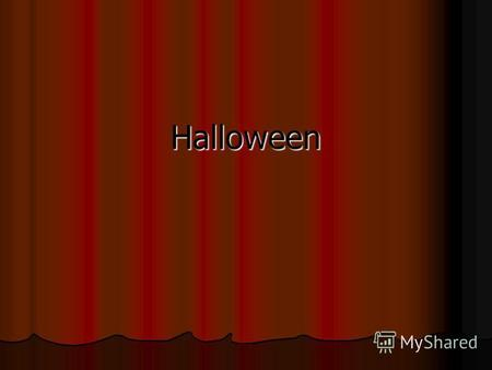 Наlloween People associate the word Halloween with: