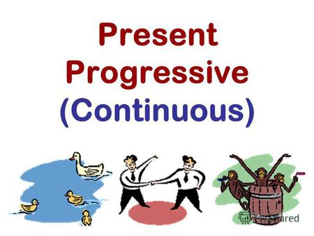 Present Progressive (Continuous). Present Progressive I he, she, it we, you, they is am are V + ing.