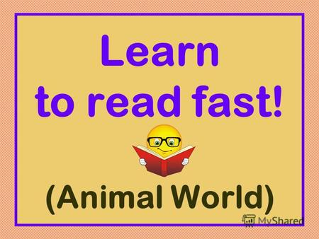 Learn to read fast! (Animal World). The parrot, the pretty parrot, the pretty parrots picking up, the pretty parrots picking up a pencil. The pretty parrots.