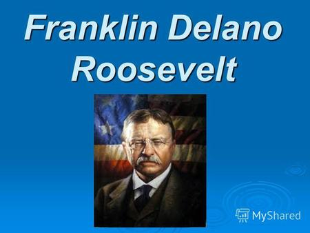 Franklin Delano Roosevelt.. . Franklin Delano Roosevelt is the 32nd president of the USA (1933-1945).